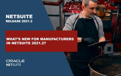 What's new for manufacturers in NetSuite 2021.2 ?